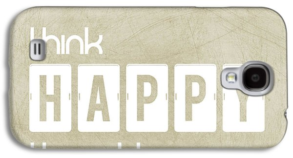 Inner Self Galaxy S4 Cases - Think Happy Thoughts Galaxy S4 Case by Liesl Marelli