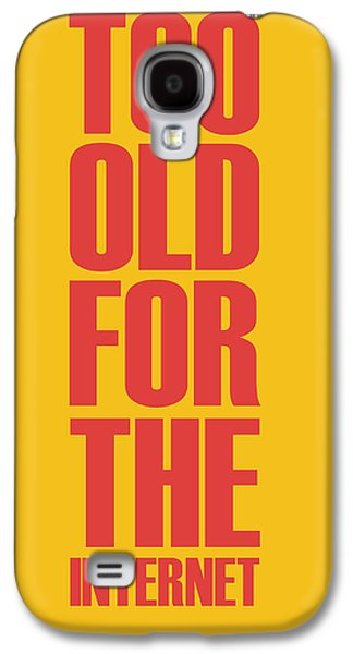 Gig Galaxy S4 Cases - Too Old for the Internet Poster Yellow Galaxy S4 Case by Naxart Studio