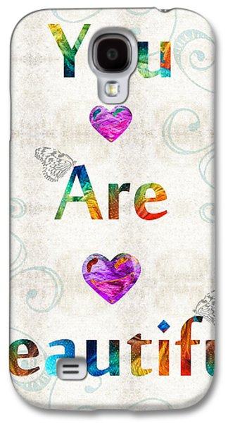 Uplifting  Galaxy S4 Cases - Uplifting Art - You Are Beautiful by Sharon Cummings Galaxy S4 Case by Sharon Cummings