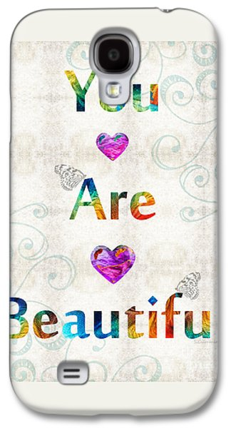Uplifting Art - You Are Beautiful By Sharon Cummings Galaxy S4 Case by Sharon Cummings