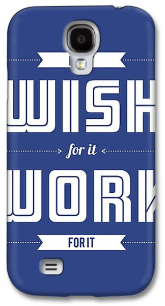 Wishes Galaxy S4 Cases - Wish for Work Motivational Quotes Poster Galaxy S4 Case by Lab No 4 - The Quotography Department