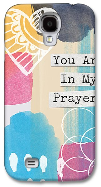 Religious Galaxy S4 Cases - You Are In My Prayers- Colorful Greeting Card Galaxy S4 Case by Linda Woods