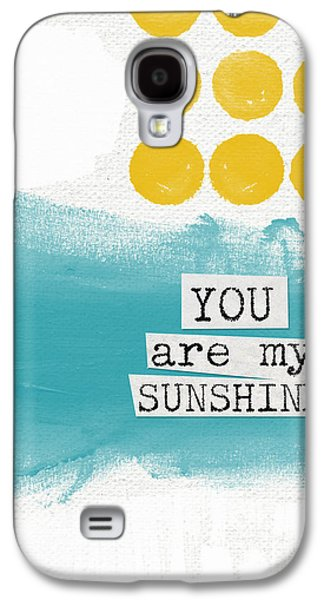 Painted Mixed Media Galaxy S4 Cases - You Are My Sunshine- abstract mod art Galaxy S4 Case by Linda Woods