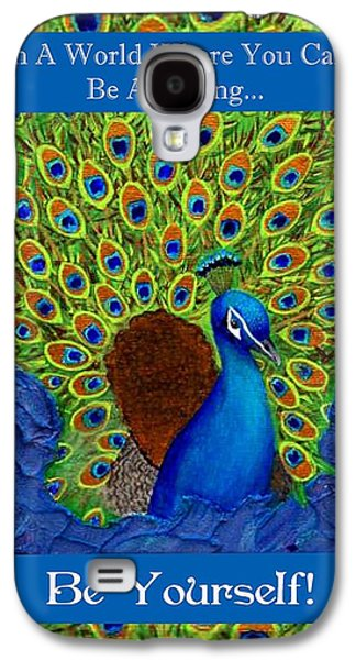 Charlotte Mixed Media Galaxy S4 Cases - Be Yourself Galaxy S4 Case by The Art With A Heart By Charlotte Phillips