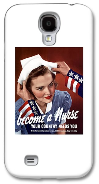 Patriotic Mixed Media Galaxy S4 Cases - Become A Nurse -- WW2 Poster Galaxy S4 Case by War Is Hell Store
