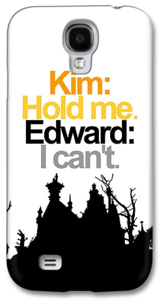 Kim Digital Art Galaxy S4 Cases - Edward Scissorhands Quote Galaxy S4 Case by Jera Sky