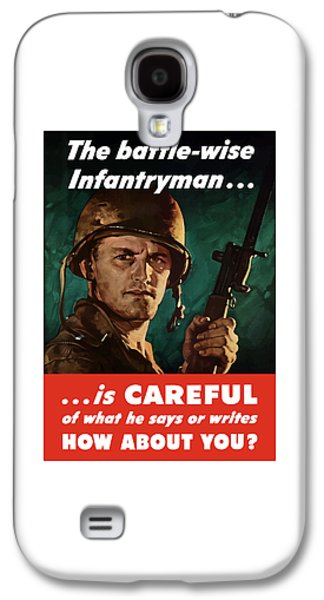 Loose Galaxy S4 Cases - Infantryman Is Careful Of What He Says Galaxy S4 Case by War Is Hell Store