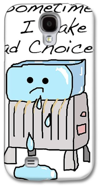 Bad Drawing Galaxy S4 Cases - Sometimes I Make Bad Choices Galaxy S4 Case by Jera Sky