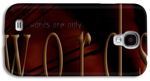 Implication Photographs Galaxy S4 Cases - Words Are Only Words 5 Galaxy S4 Case by Vicki Ferrari