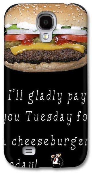 . . . I'll Gladly Pay You Tuesday . . . Galaxy S4 Case by Daniel Hagerman
