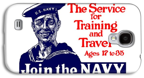 Join The Navy - The Service For Training And Travel Galaxy S4 Case by War Is Hell Store