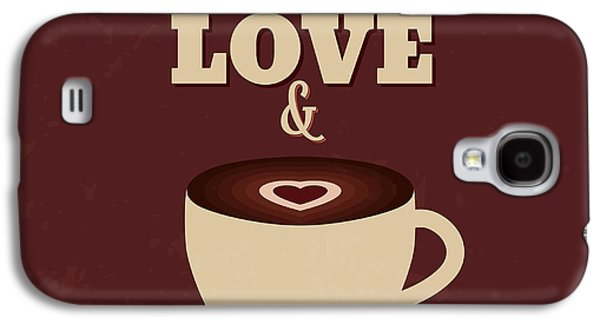 All You Need Is Love And More Coffee Galaxy S4 Case by Naxart Studio