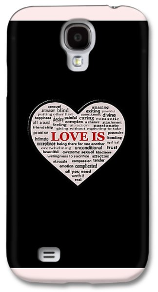Quote Galaxy S4 Cases - Love Is Galaxy S4 Case by Anastasiya Malakhova