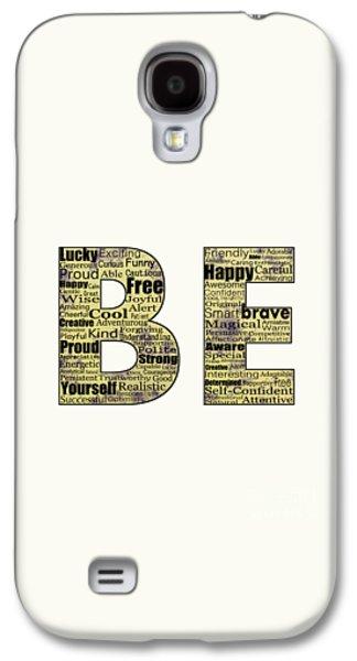 Digital Galaxy S4 Cases - Be Inspired Galaxy S4 Case by Anastasiya Malakhova