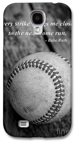 Babe Ruth Baseball Quote Galaxy S4 Case by Edward Fielding