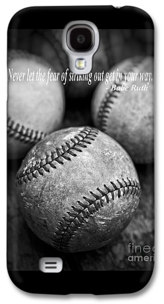 Babe Ruth Quote Galaxy S4 Case by Edward Fielding