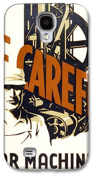 Machinery Galaxy S4 Cases - Be Careful Safety  W P A Poster C. 1938 Galaxy S4 Case by Daniel Hagerman