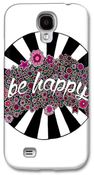 Be Happy Galaxy S4 Case by Elizabeth Davis