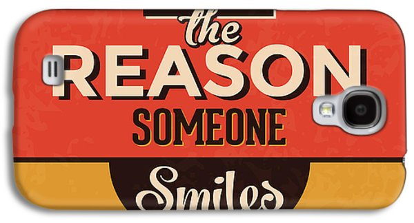 Be The Reason Someone Smiles Today Galaxy S4 Case by Naxart Studio