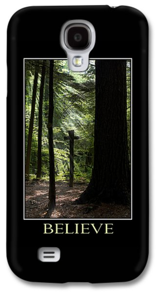 Rollosphotos Digital Galaxy S4 Cases - Believe Inspirational Motivational Poster Art Galaxy S4 Case by Christina Rollo