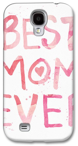 Mother Gift Galaxy S4 Cases - Best Mom Ever- Greeting Card Galaxy S4 Case by Linda Woods