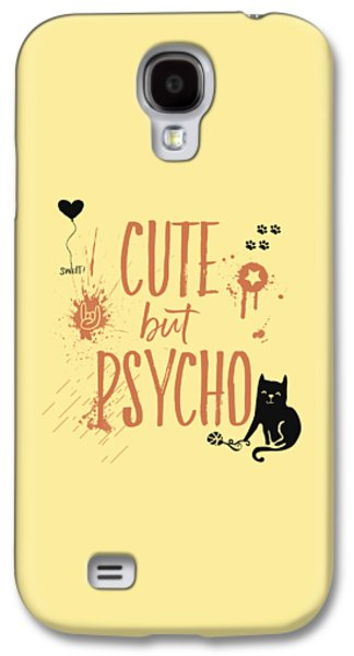 Cute But Psycho Cat Galaxy S4 Case by Melanie Viola
