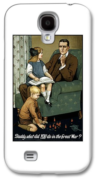 Ww1 Galaxy S4 Cases - Daddy What Did You Do In The Great War Galaxy S4 Case by War Is Hell Store