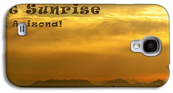 Abstract Digital Paintings Galaxy S4 Cases - Desert Sunrise Surprise Arizona Text Galaxy S4 Case by Barbara Snyder