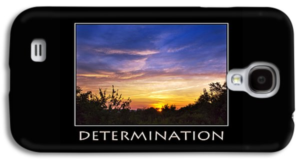 Determination Inspirational Motivational Poster Art Galaxy S4 Case by Christina Rollo