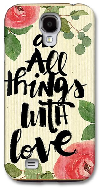 Colorful Abstract Galaxy S4 Cases - Do all things with love Galaxy S4 Case by Anita Fugoso