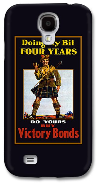 Ww1 Galaxy S4 Cases - Doing My Bit Four Years - Buy Victory Bonds Galaxy S4 Case by War Is Hell Store