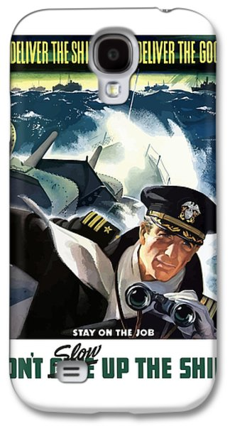 Don't Slow Up The Ship - Ww2 Galaxy S4 Case by War Is Hell Store