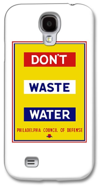 Waste Galaxy S4 Cases - Dont Waste Water - WPA Galaxy S4 Case by War Is Hell Store