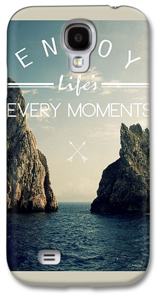 Enjoy Life Every Momens Galaxy S4 Case by Mark Ashkenazi