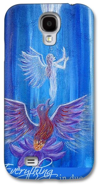 Charlotte Mixed Media Galaxy S4 Cases - Everything In Due Time Galaxy S4 Case by The Art With A Heart By Charlotte Phillips