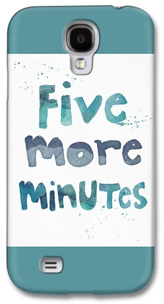 Five More Minutes Galaxy S4 Case by Linda Woods
