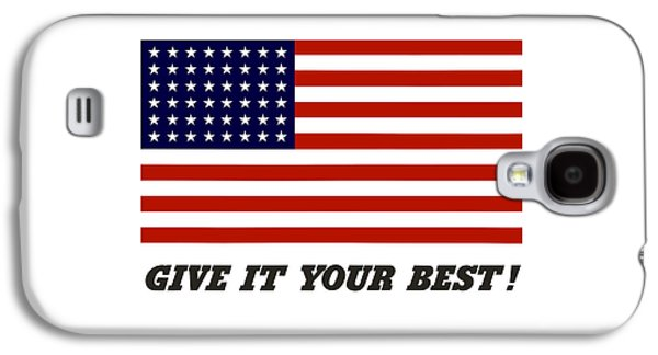 American Flags Galaxy S4 Cases - Give It Your Best American Flag Galaxy S4 Case by War Is Hell Store