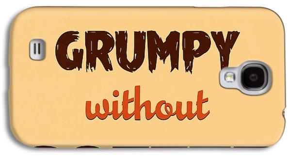 Grumpy Without Coffee Galaxy S4 Case by Naxart Studio
