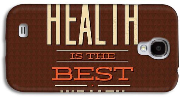 Health Is Wealth Galaxy S4 Case by Naxart Studio