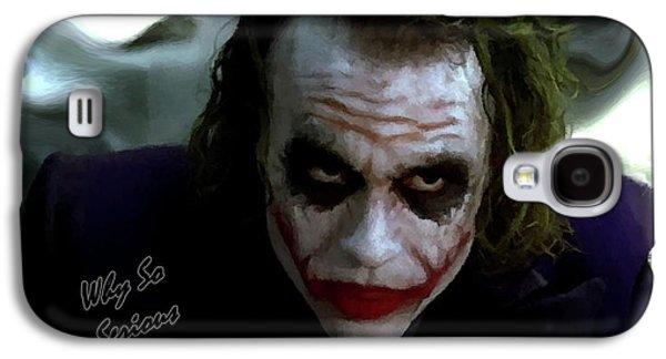 Heath Ledger Joker Why So Serious Galaxy S4 Case by David Dehner