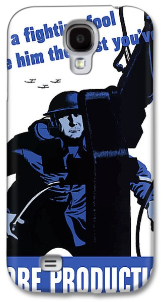He's A Fighting Fool - Give Him The Best You've Got Galaxy S4 Case by War Is Hell Store