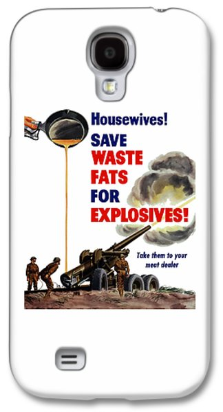 Waste Galaxy S4 Cases - Housewives - Save Waste Fats For Explosives Galaxy S4 Case by War Is Hell Store