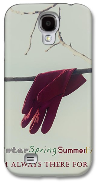Gloves Galaxy S4 Cases - I am always there for you Galaxy S4 Case by Joana Kruse