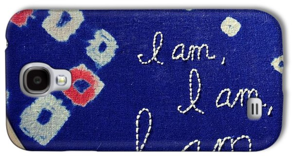 Religious Tapestries - Textiles Galaxy S4 Cases - I am, I am, I am Galaxy S4 Case by Tiny Affirmations