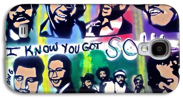 I Know You Got Soul Galaxy S4 Case by Tony B Conscious