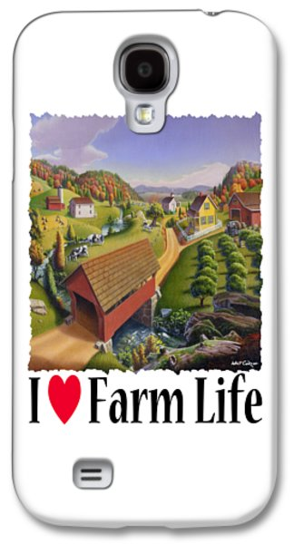 Covered Bridge Paintings Galaxy S4 Cases - I Love Farm - Appalachian Covered Bridge - Rural Farm Landscape Galaxy S4 Case by Walt Curlee