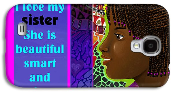 Sisters Drawings Galaxy S4 Cases - I Love My Sister Too Galaxy S4 Case by Mya Love