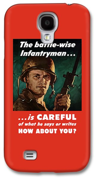 Infantryman Is Careful Of What He Says Galaxy S4 Case by War Is Hell Store