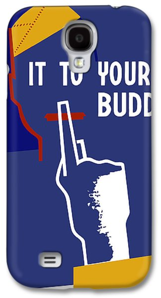 Loose Galaxy S4 Cases - Keep It To Yourself Buddy Galaxy S4 Case by War Is Hell Store