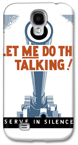 Let Me Do The Talking Galaxy S4 Case by War Is Hell Store